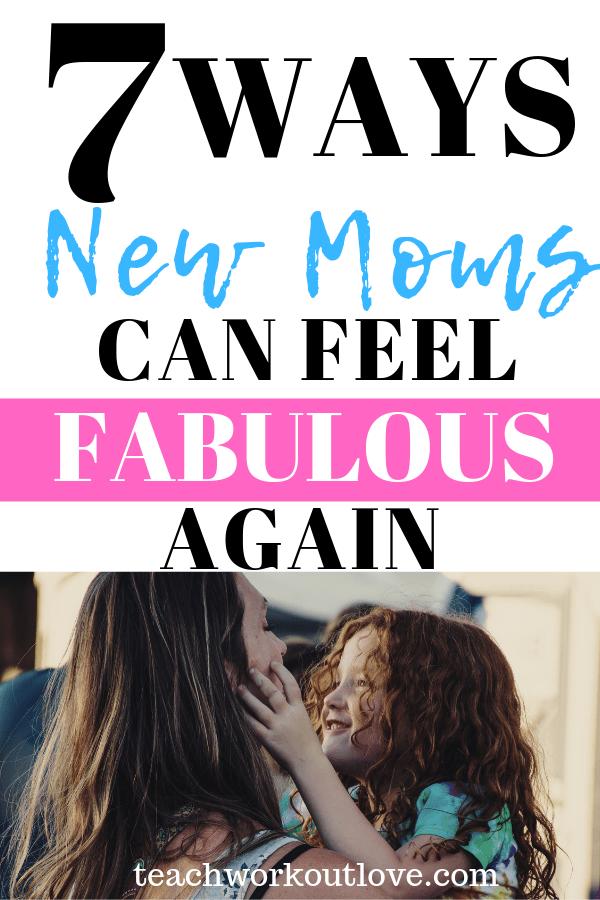 new-moms-feel-fabulous-teachworkoutlove.com-TWL-Working-Moms