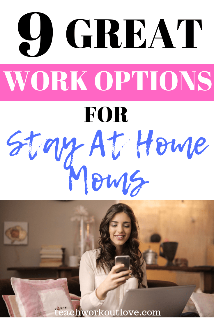 work-options-for-stay-at-home-moms-teachworkoutlove.com-TWL-Working-Mom