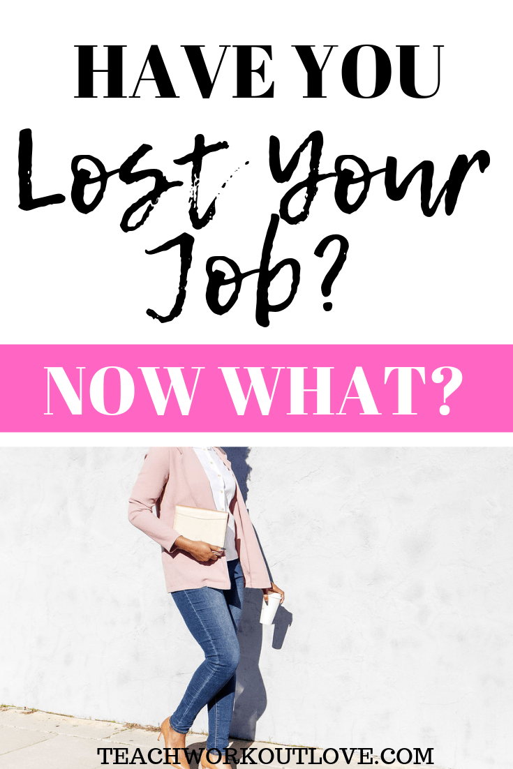 lost-your-job-teachworkoutlove.com-TWL-Working-Mom