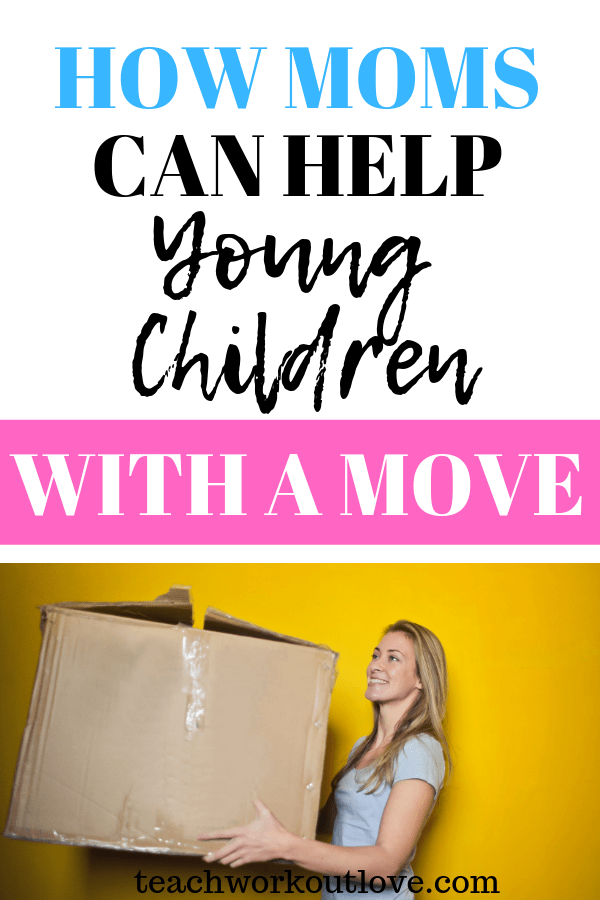 moms-can-help-children-with-a-move-teachworkoutlove.com-TWL-Working-Mom