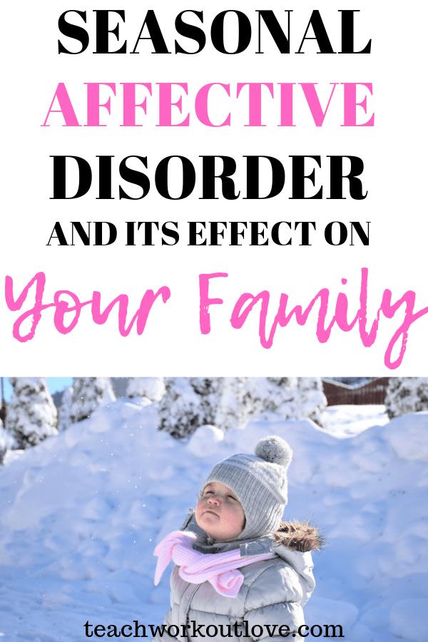 seasonal-affective-disorder-effect-on-family-teachworkoutlove.com-TWL-Working-Mom