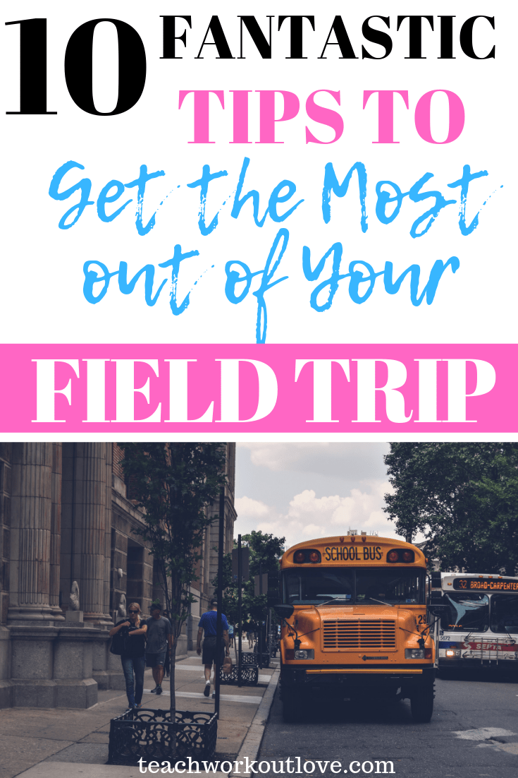 fantastic-tips-to-get-the-most-out-of-your-field-trip-teachworkoutlove.com-TWL-Working-Moms