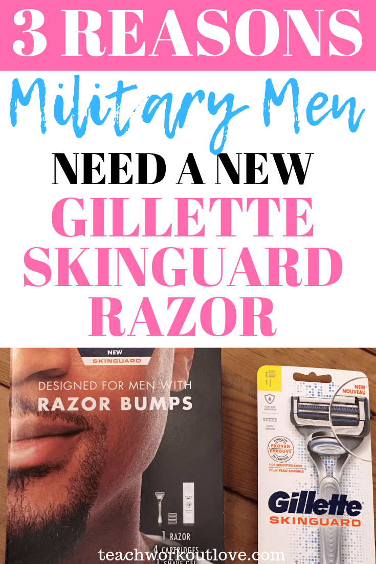 military-men-need-a-new-gillette-skinguard-razor-teachworkoutlove.com-TWL-Working-Mom