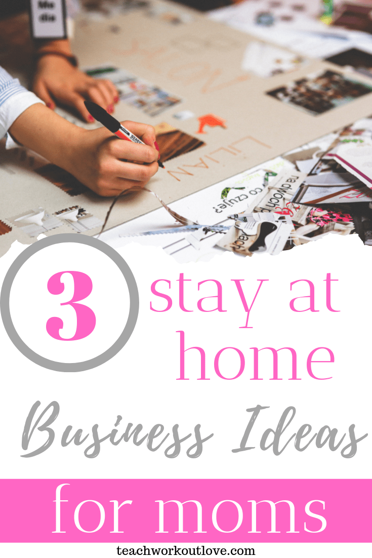 stay-at-home-business-ideas-for-moms-teachworkoutlove.com-TWL-Working-Moms