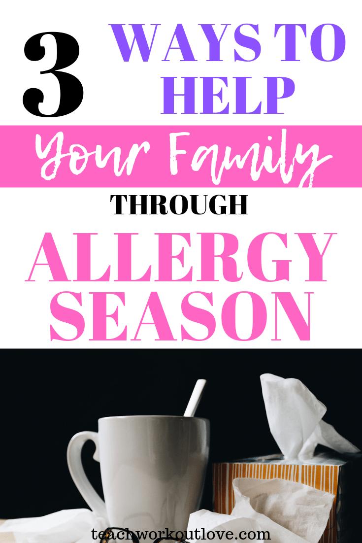 easy-ways-to-help-family-through-allergy-season-teachworkoutlove.com-TWL-Working-Mom
