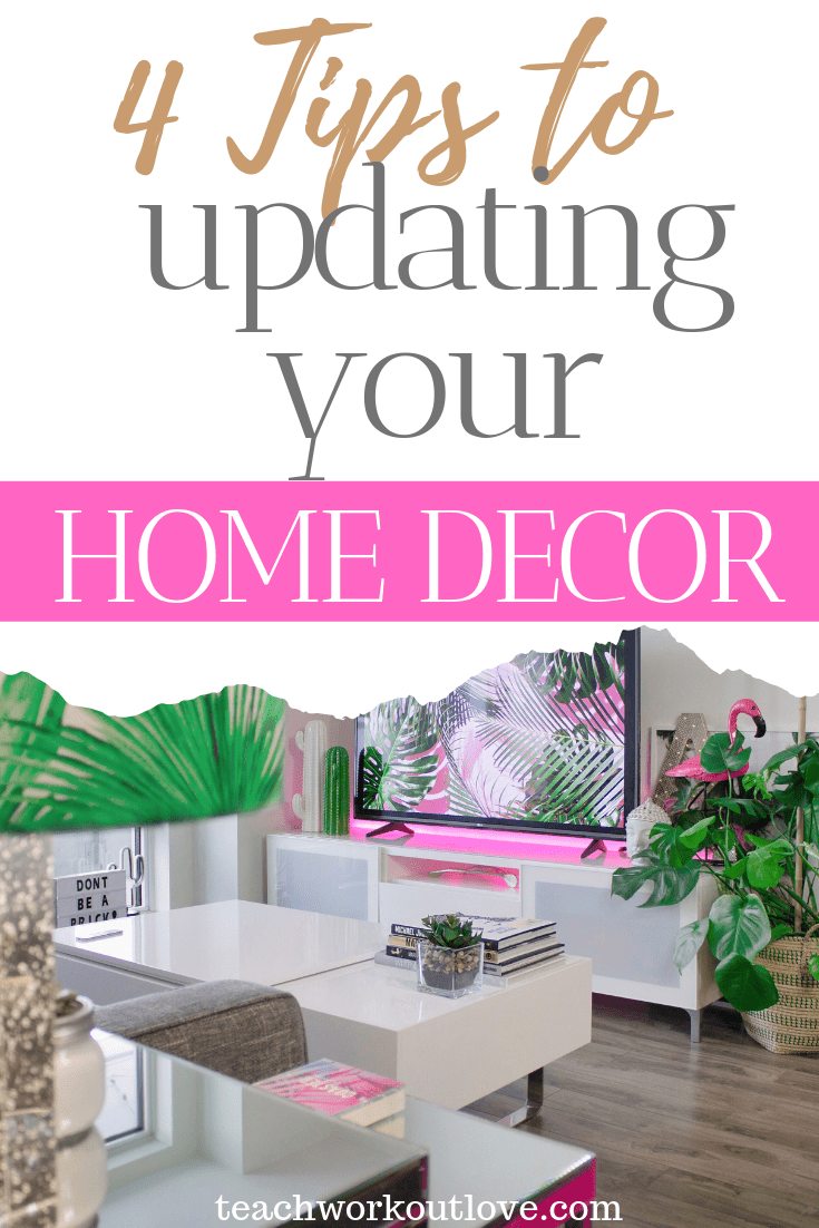 tips-to-updating-your-home-decor-teachworkoutlove.com-TWL-Working-Moms