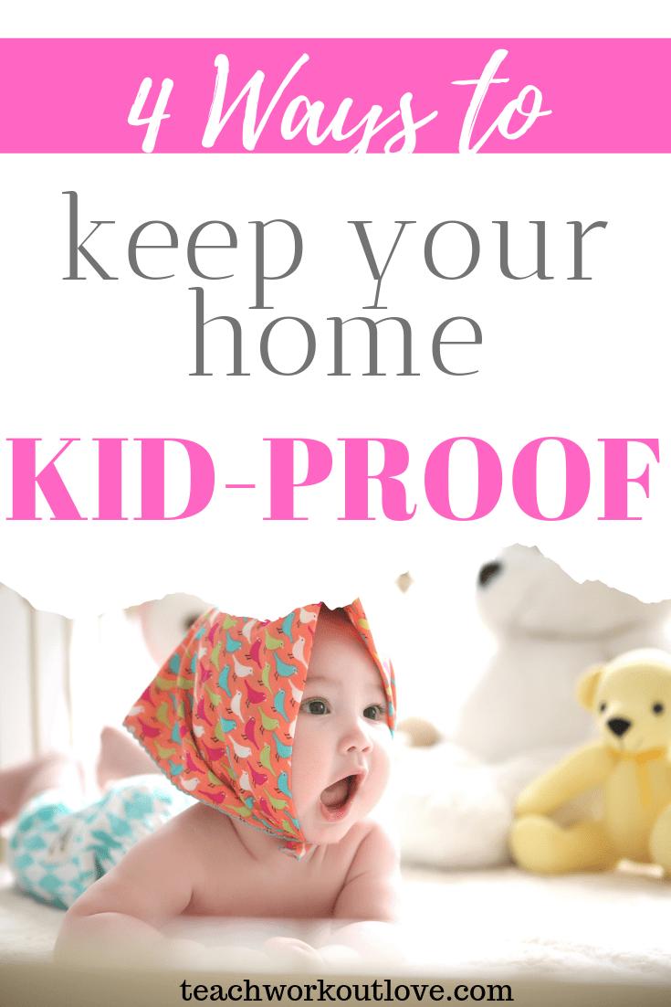 ways-to-keep-your-home-kid-proof-teachworkoutlove.com-TWL-Working-Moms