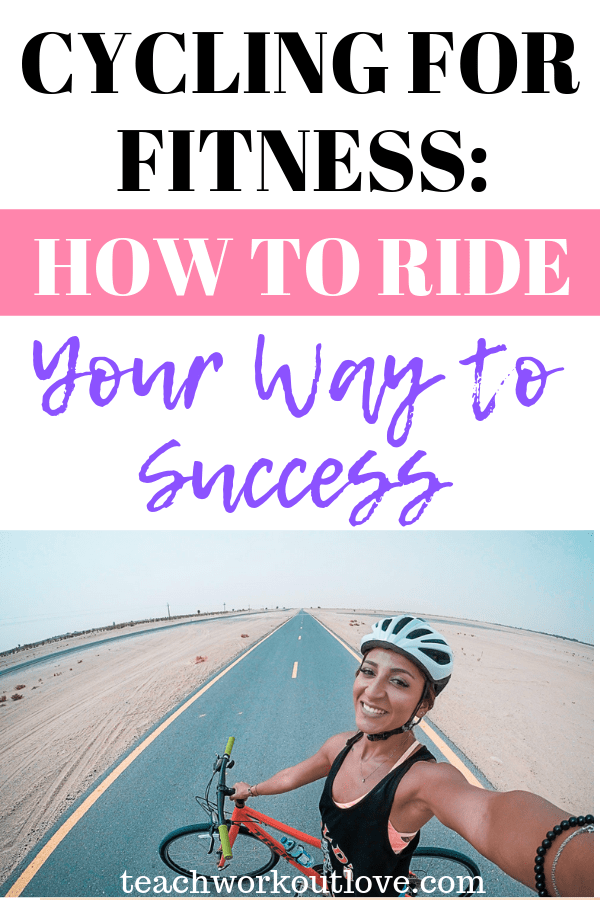 cycling-for-fitness-ride-your-way-to-success-teachworkoutlove.com-TWL-Working-Mom