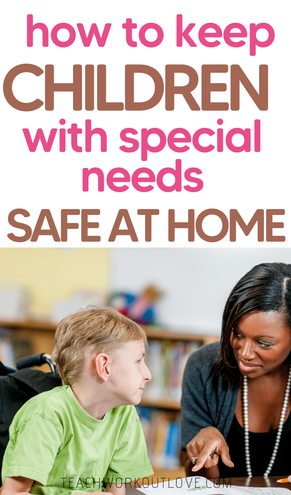 With children, we need to make our home's safe. Here are five general recommendations that you can do to keep your kids with special needs safe at home.