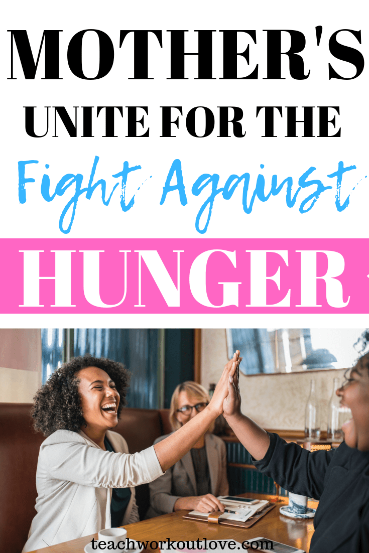 mother's-unite-for-fight-against-hunger-teachworkoutlove.com-TWL-Working-Mom