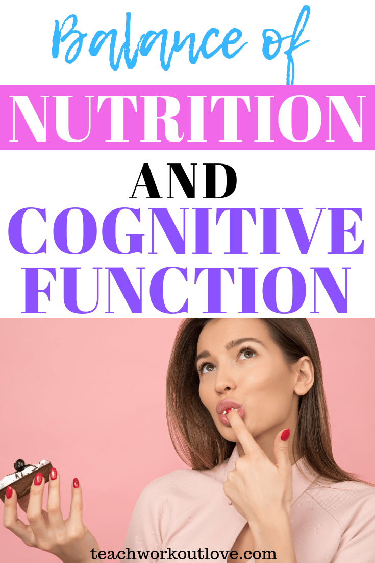 balance-of-nutrition-and-cognitive-function-teachworkoutlove.com-TWL-Working-Mom