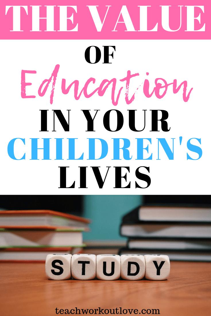 value-of-education-in-children's-lives-teachworkoutlove.com-TWL-Working-Moms