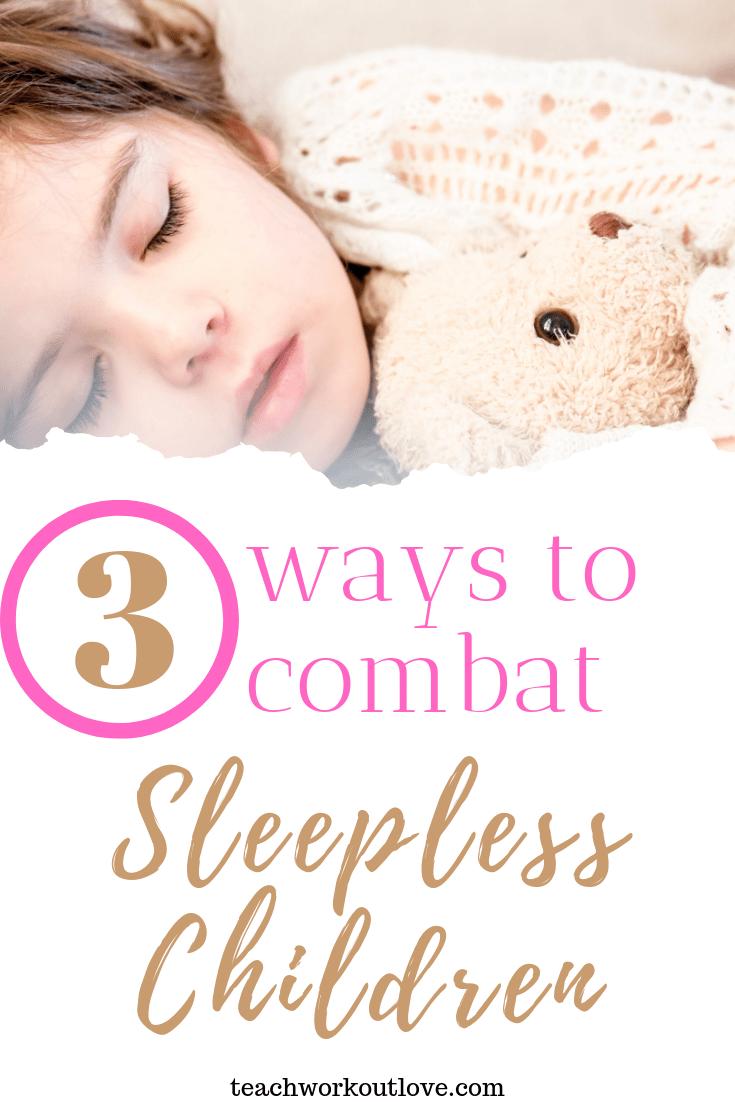 3-ways-to-combat-sleepless-children-teachworkoutlove.com-TWL-Working-Moms