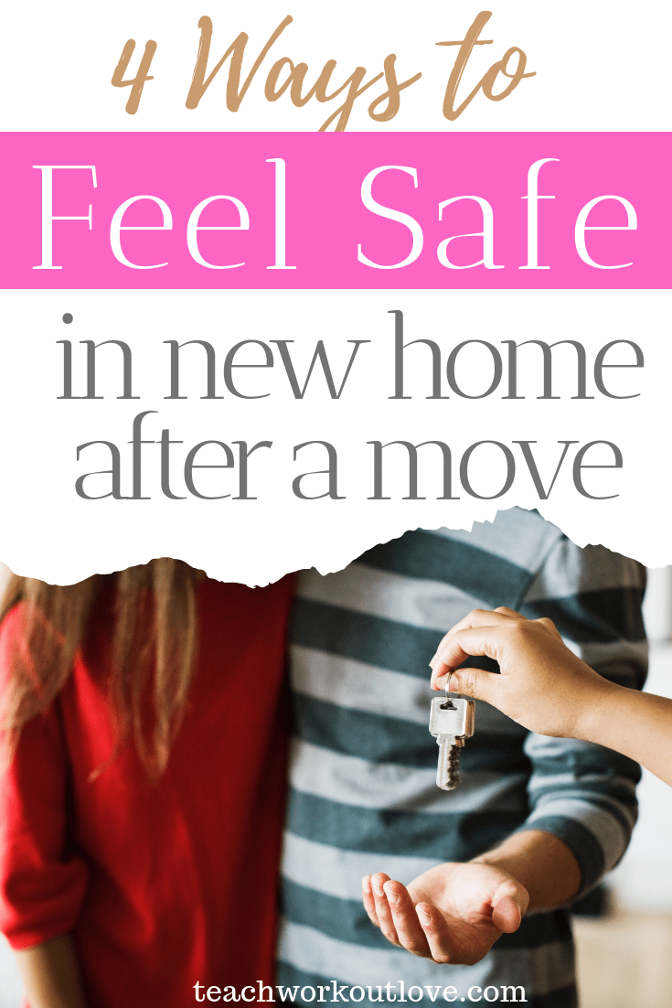 ways-to-feel-safe-in-a-new-home-after-a-move-teachworkoutlove.com-TWL-Working-Moms