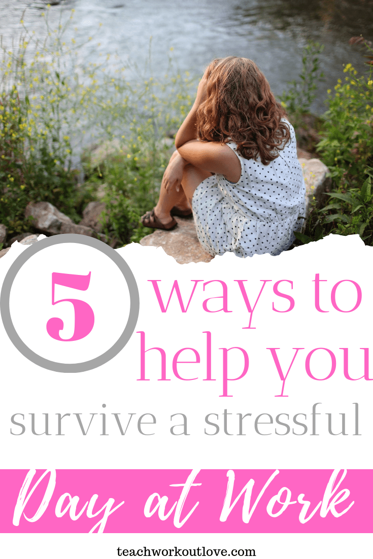 ways-to-help-you-survive-a-stressful-day-at-work-teachworkoutlove.com-TWL-Working-Moms