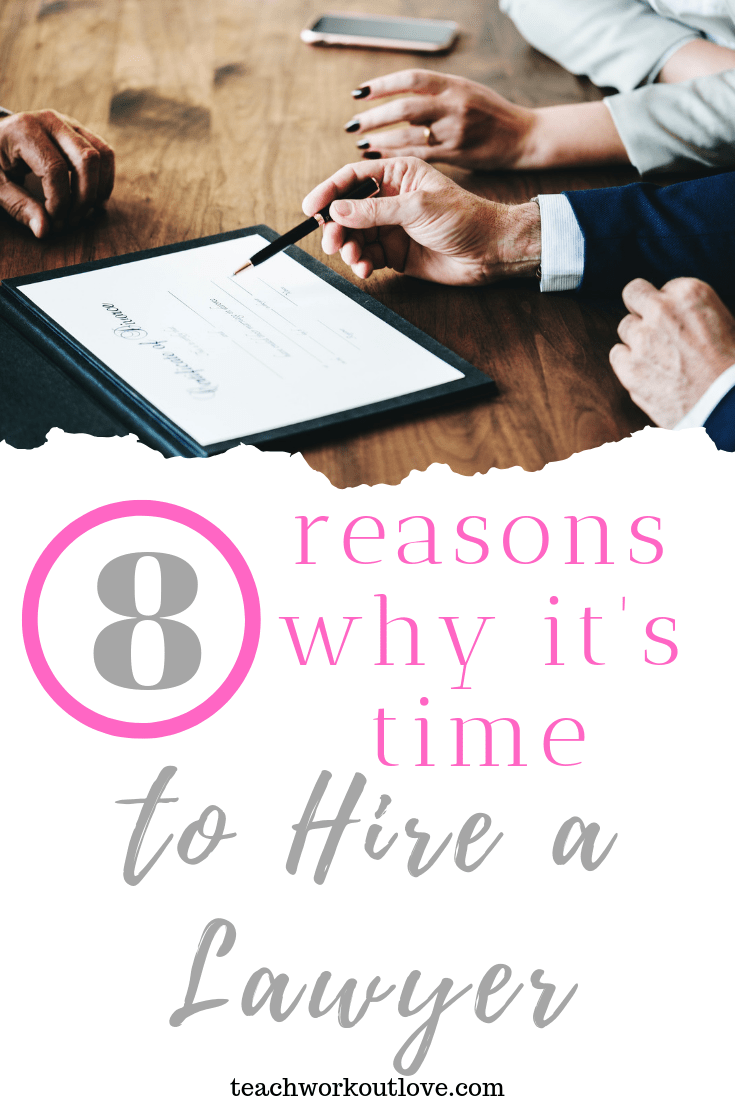 reasons-why-it's-time-to-hire-a-lawyer-teachworkoutlove.com-TWL-Working-Moms