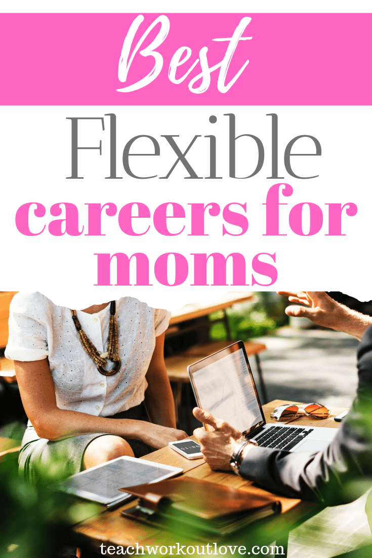 best-flexible-careers-for-moms-teachworkoutlove.com-TWL-Working-Moms