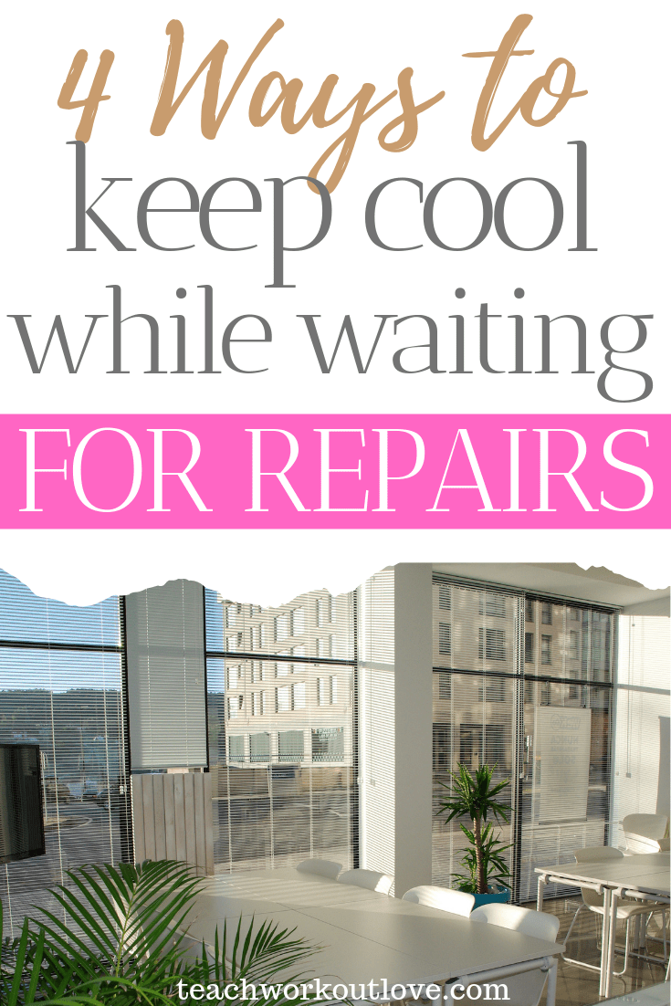ways-to-keep-cool-while-waiting-for-repairs-teachworkoutlove.com-TWL-Working-Moms
