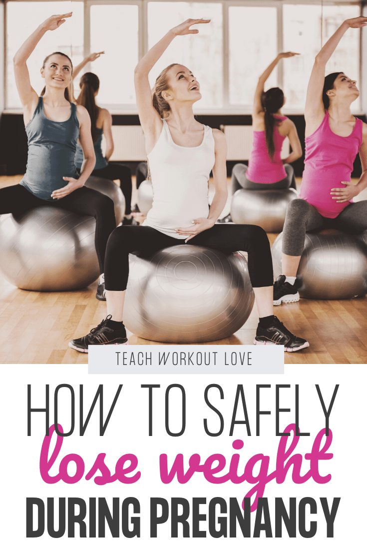 How-To-Safely-Lose-Weight-During-Pregnancy-teachworkoutlove.com-TWL-Working-Moms