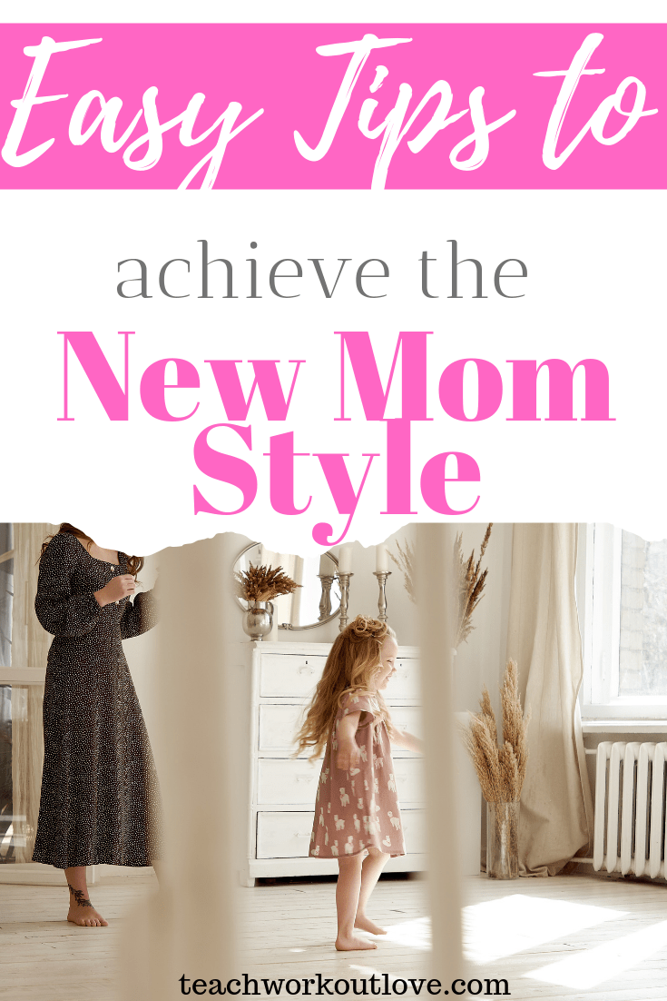 easy-tips-to-achieve-the-new-mom-style