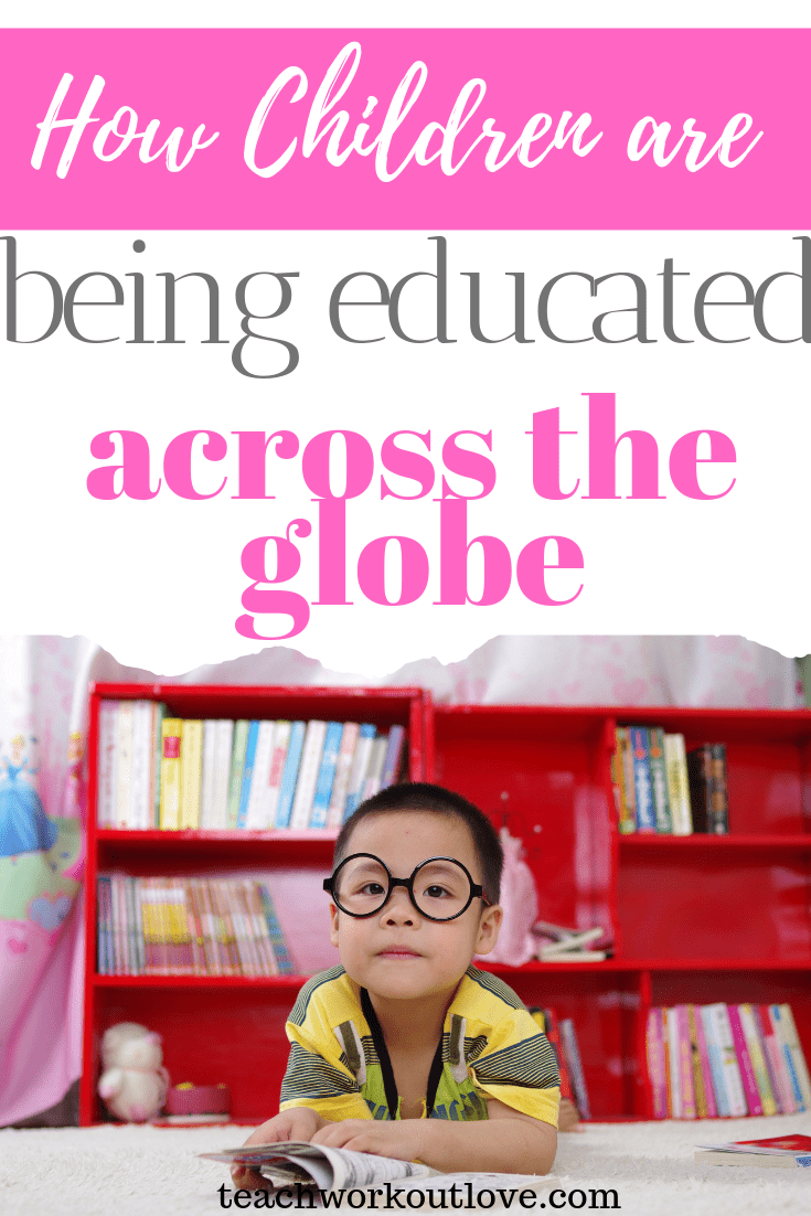 how-children-are-being-educated-across-the-globe-teachworkoutlove.com-TWL-Working-Moms