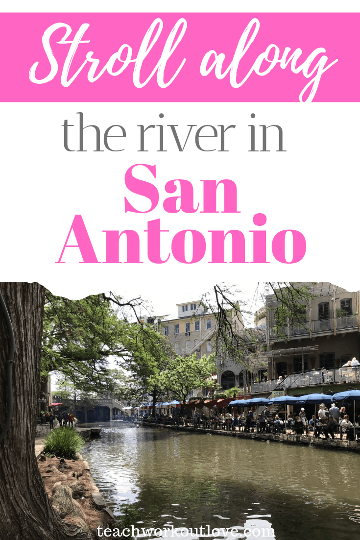 stroll-along-the-river-in-san-antonio-teachworkoutlove.com-TWL-Working-Moms