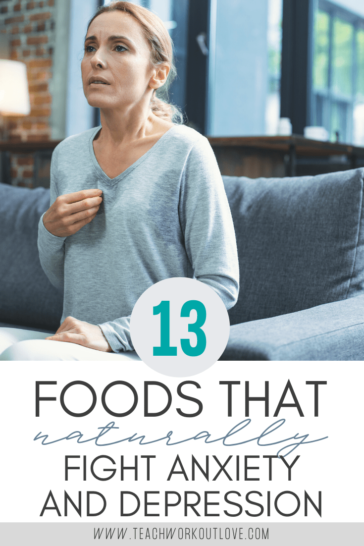 13-Foods-that-Naturally-Fight-Anxiety-and-Depression-teachworkoutlove.com-TWL-Working-Moms