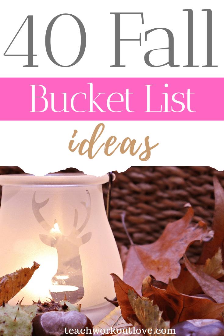 40-Fall-Bucket-List-Ideas-teachworkoutlove.com-TWL-Working-Moms