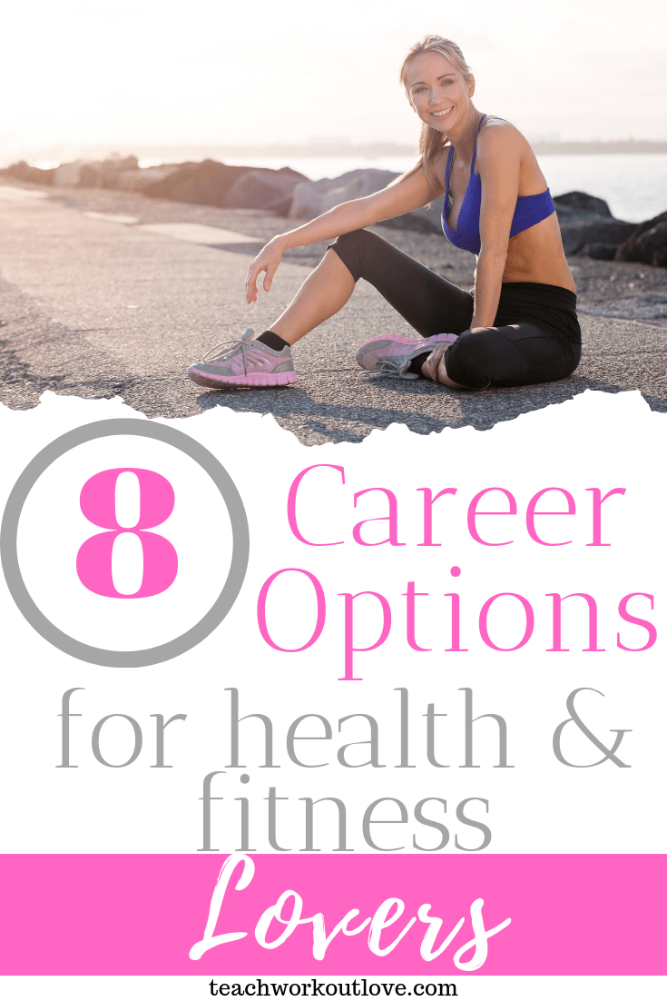8-career-options-for-health-and-fitness-lovers-teachworkoutlove.com-TWL-Working-Moms