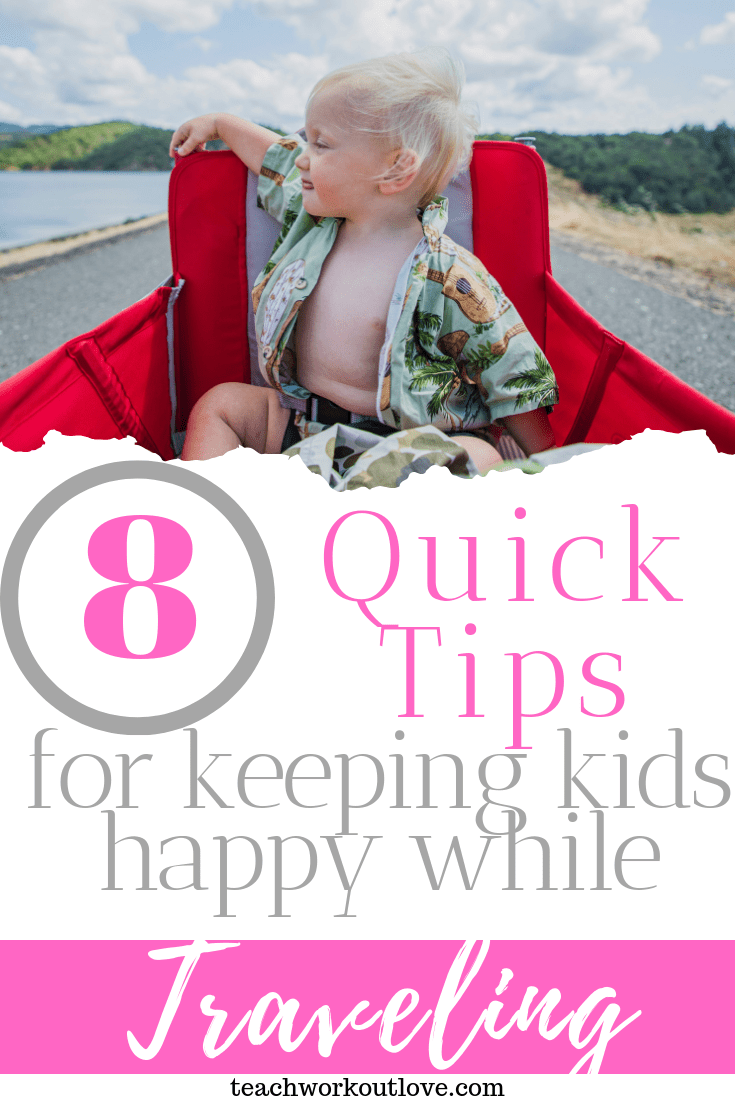 8-quick-tips-for-keeping-kids-happy-while-traveling-teachworkoutlove.com-TWL-Working-Moms