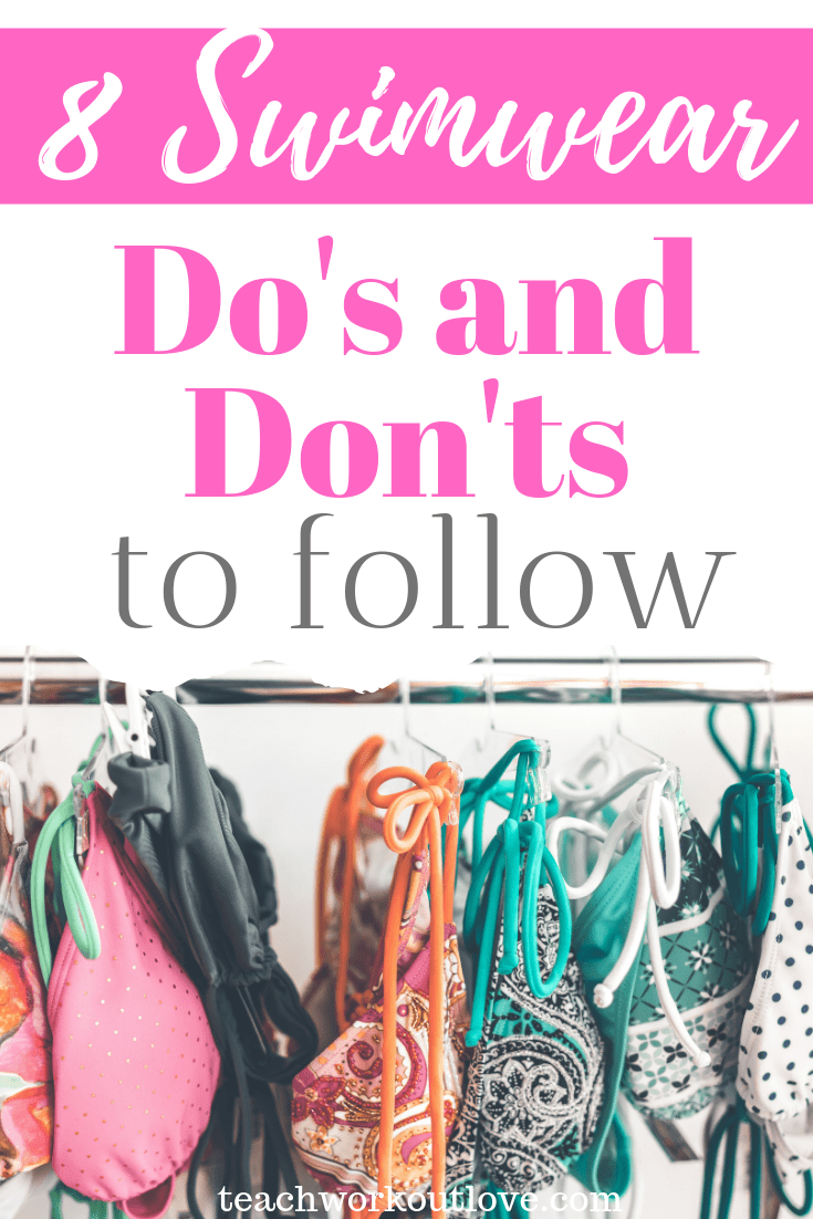 8-swimwear-dos-and-donts-to-follow-teachworkoutlove.com-TWL-Working-Moms