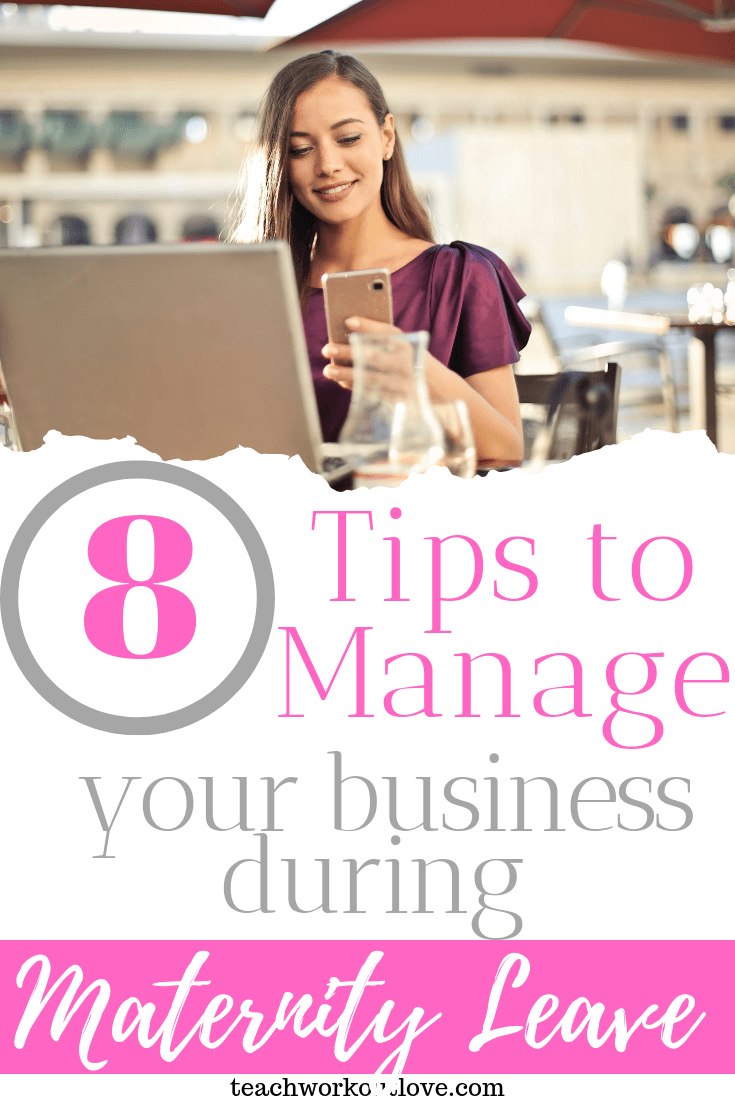8-tips-to-manage-your-business-during-maternity-leave-teachworkoutlove.com-TWL-Working-Moms