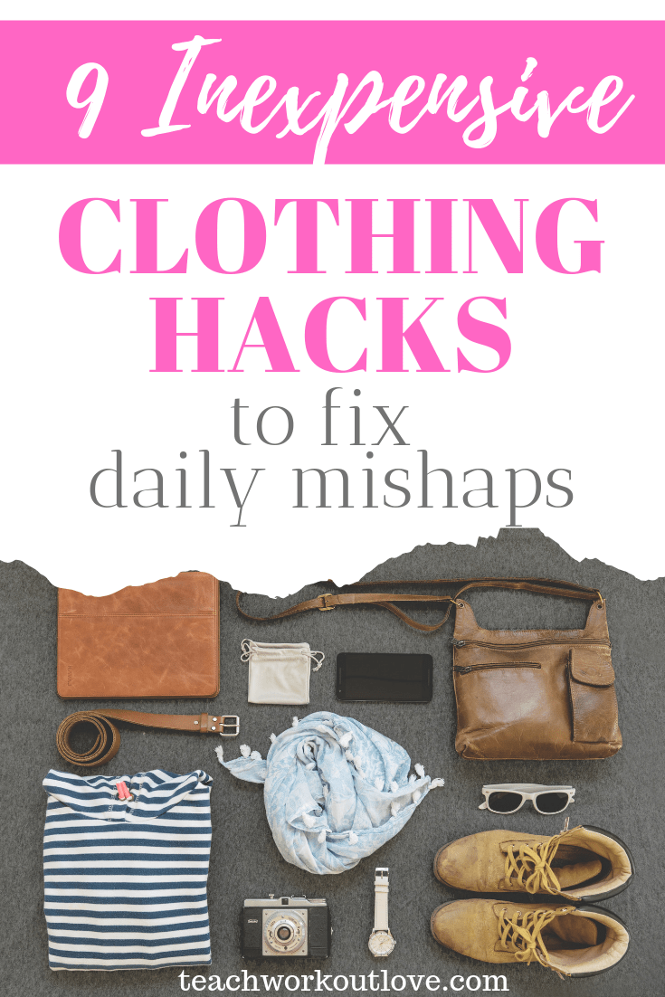 9-inexpensive-clothing-hacks-to-fix-daily-mishaps-teachworkoutlove.com-TWL-Working-Moms