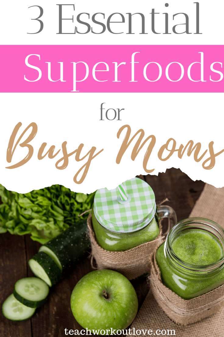 3-essential-superfoods-for-busy-moms-teachworkoutlove.com-TWL-Working-Moms