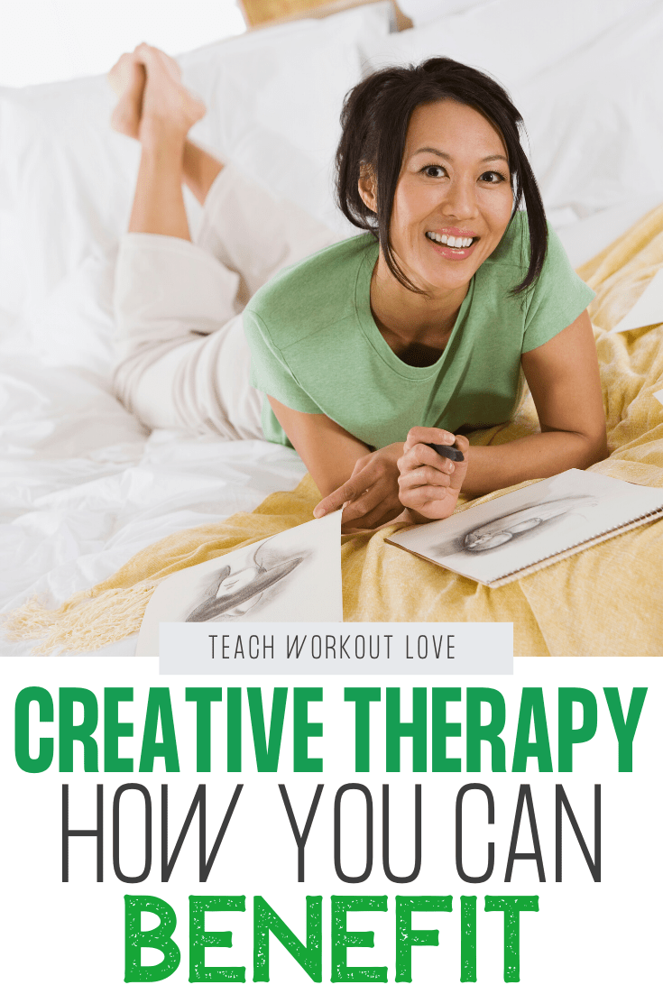 Creative-Therapy-How-You-Can-Benefit-teachworkoutlove.com-TWL-Working-Moms