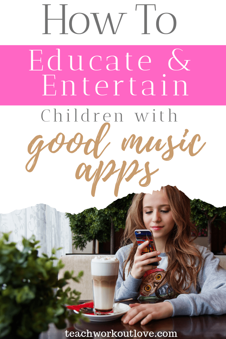 how-to-educate-and-entertain-children-with-good-music-apps-teachworkoutlove.com-TWL-Working-Moms