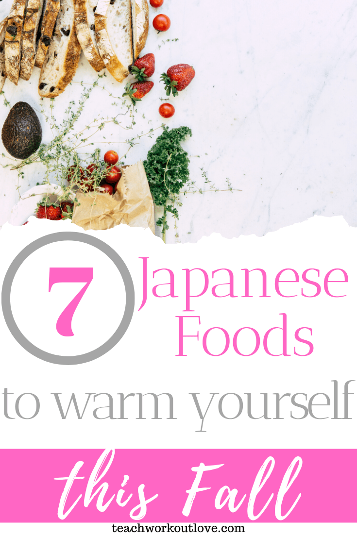 7-Japanese-Foods-to-Warm-Yourself-This-Fall-teachworkoutlove.com-TWL-Working-Moms