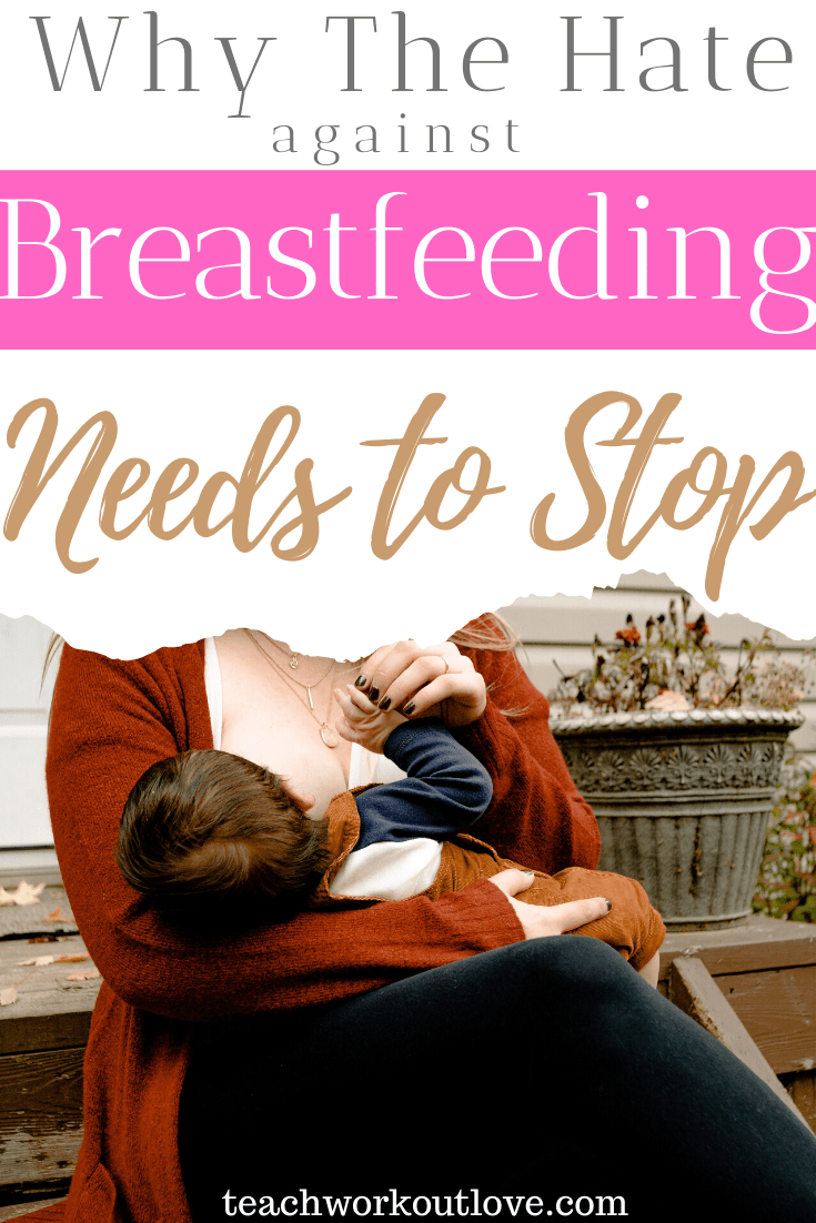 Why-the-Hate-Against-Breastfeeding-Needs-to-Stop-teachworkoutlove.com-TWL-Working-Moms
