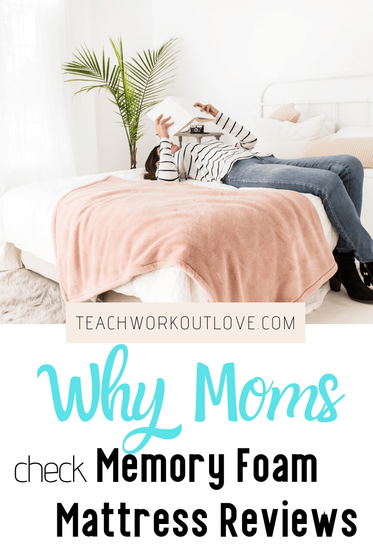 Why-Moms-Check-Memory-Foam-Mattress-Reviews-teachworkoutlove.com-TWL-Working-Moms