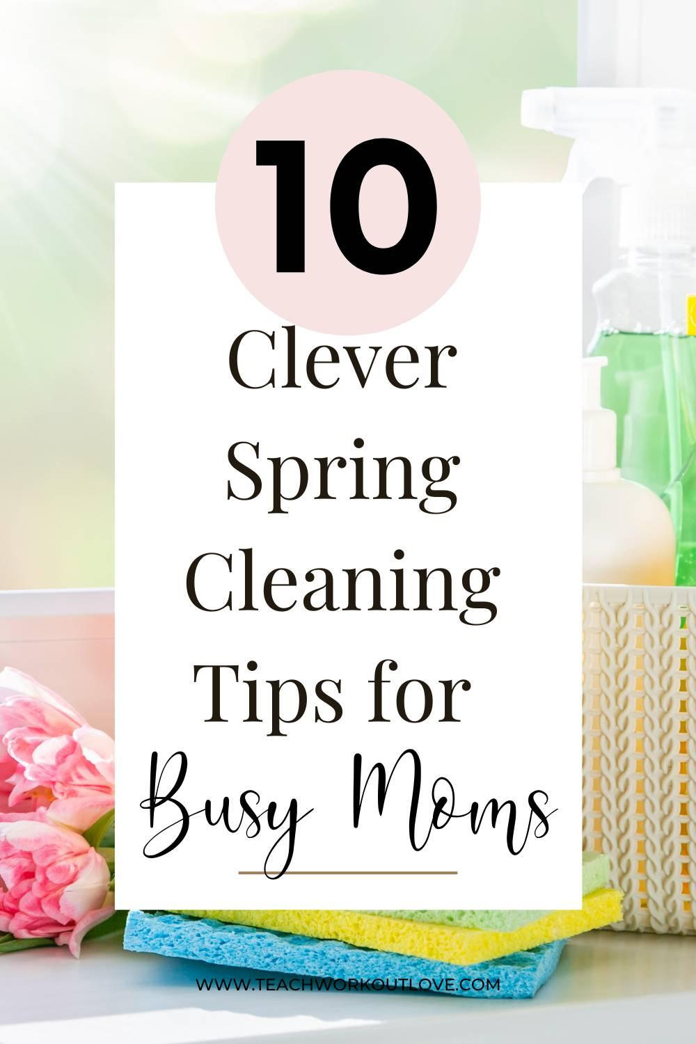 Spring is coming and it's that time again for a deep clean! Being a busy mom, we need spring cleaning tips to stick with! Read on for more: