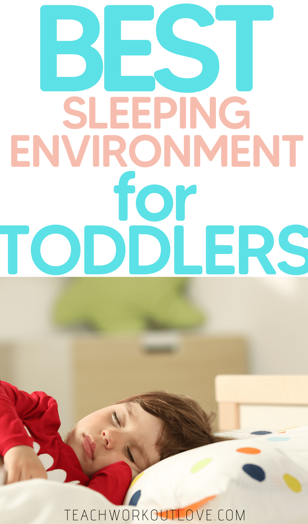 Is your toddler struggling to fall asleep? Learn how to set up the best sleeping environment for toddlers right away and get them sleeping.