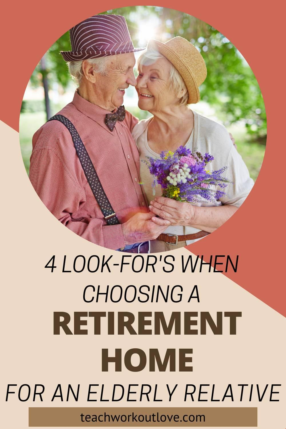 Have a family member or parent going into a retirement home? There are some better than others. Here's 4 important look-fors.