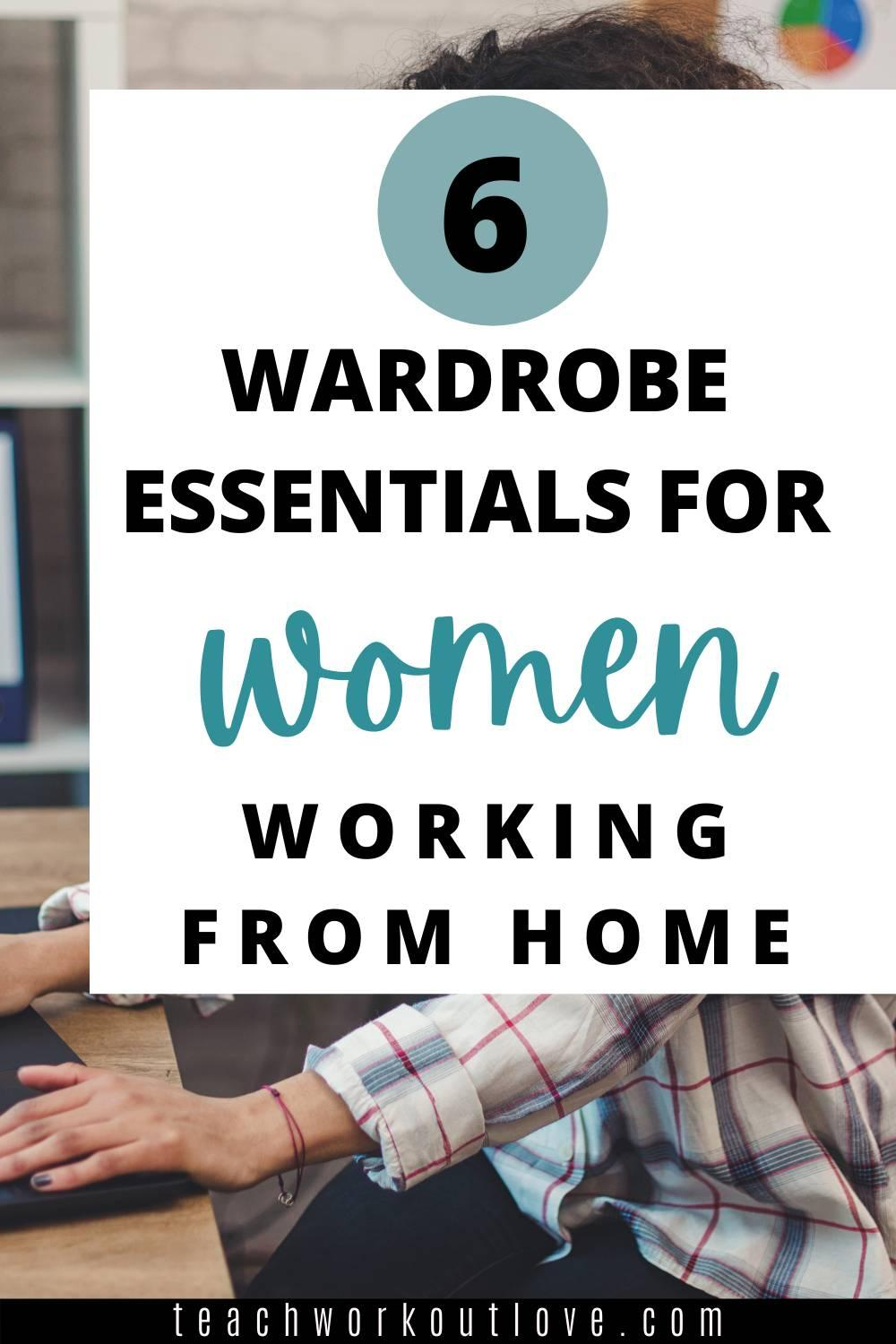 Have you joined the work from home group? Here's six wardrobe essentials that women who are working from home need: