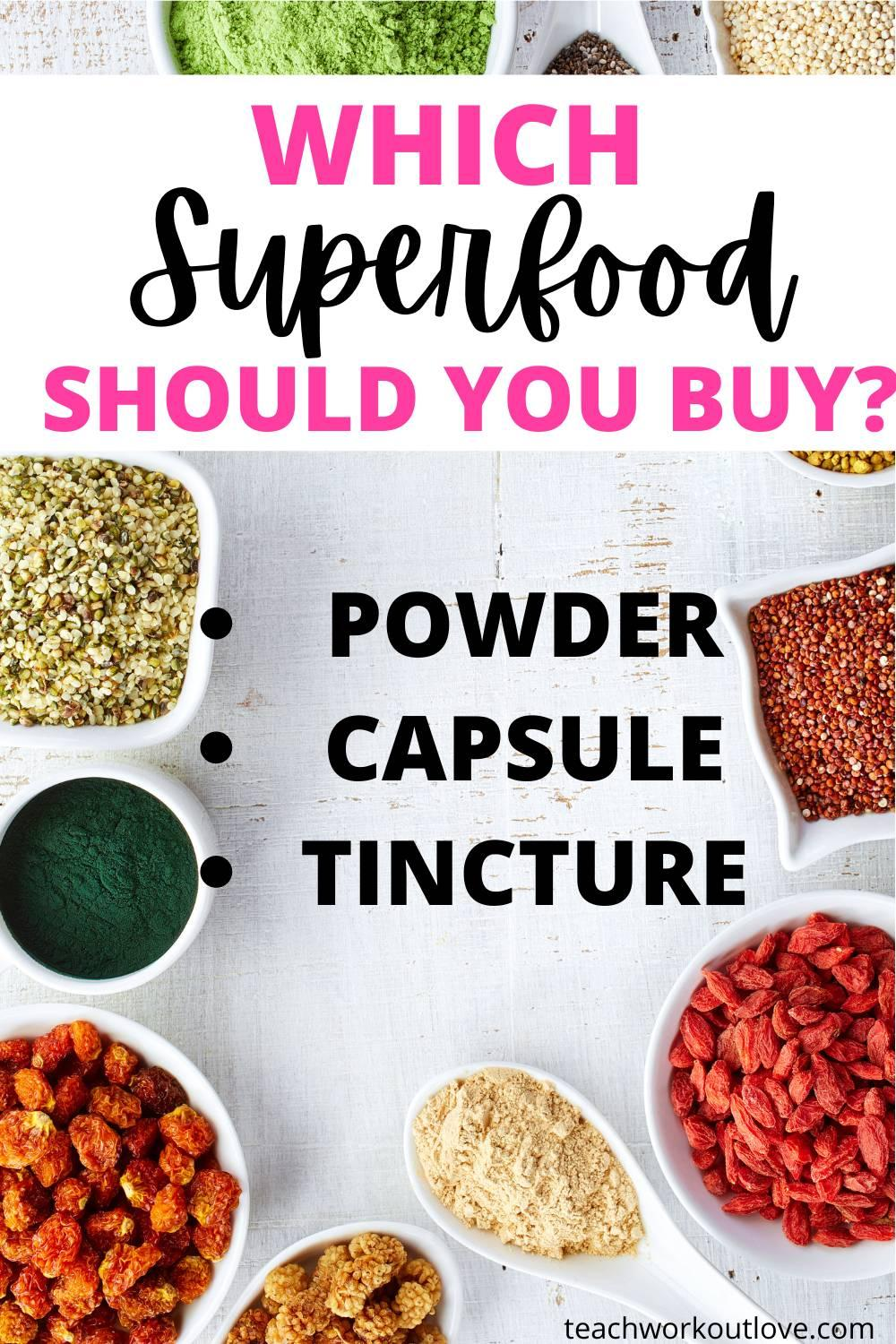 In this piece, we're listing the pros and cons of each format to guide you on your next superfood shopping.