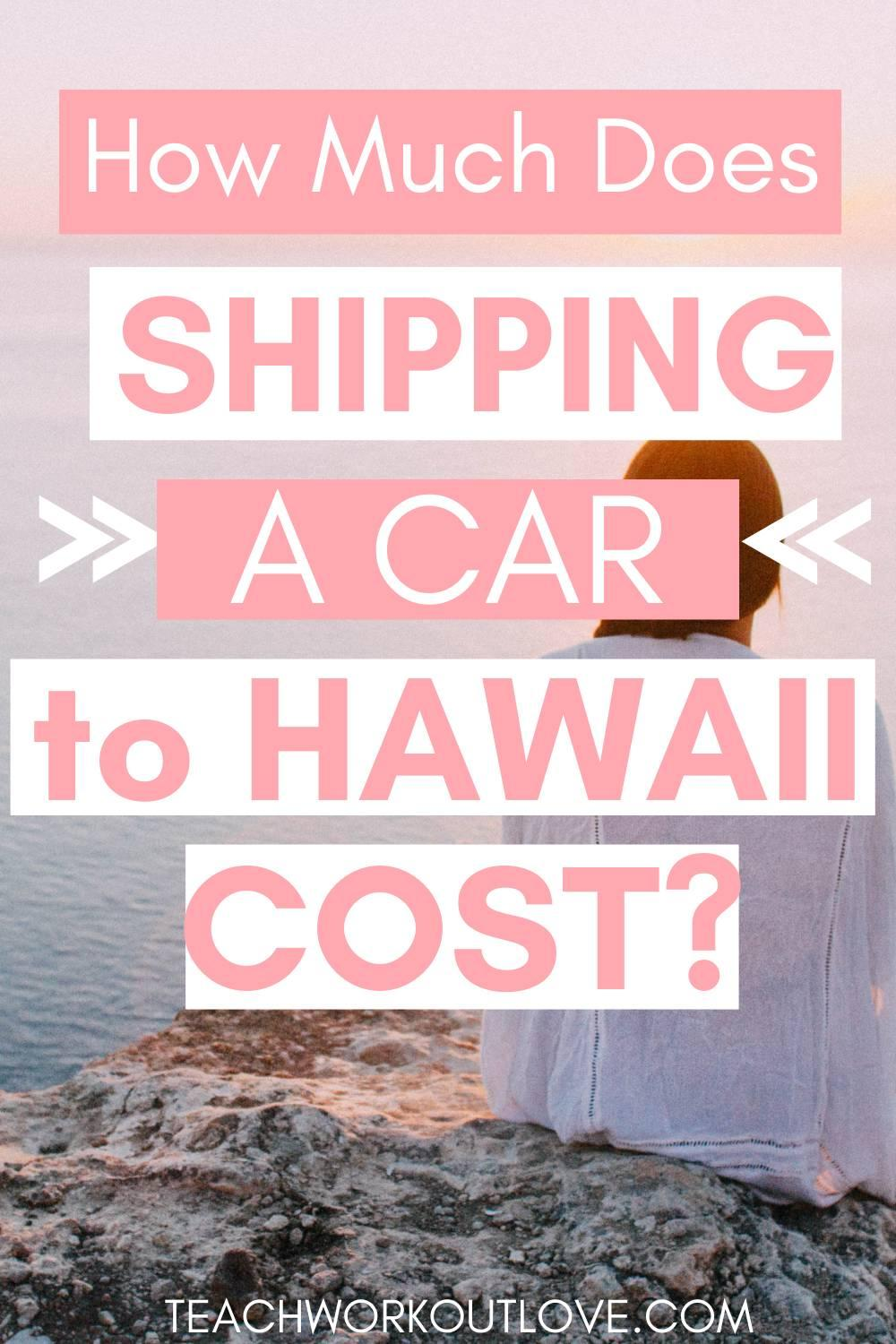 Here is an all-inclusive guide on how much is the total charge for shipping car to Hawaii from the U.S. mainland, with all the fine points considered.