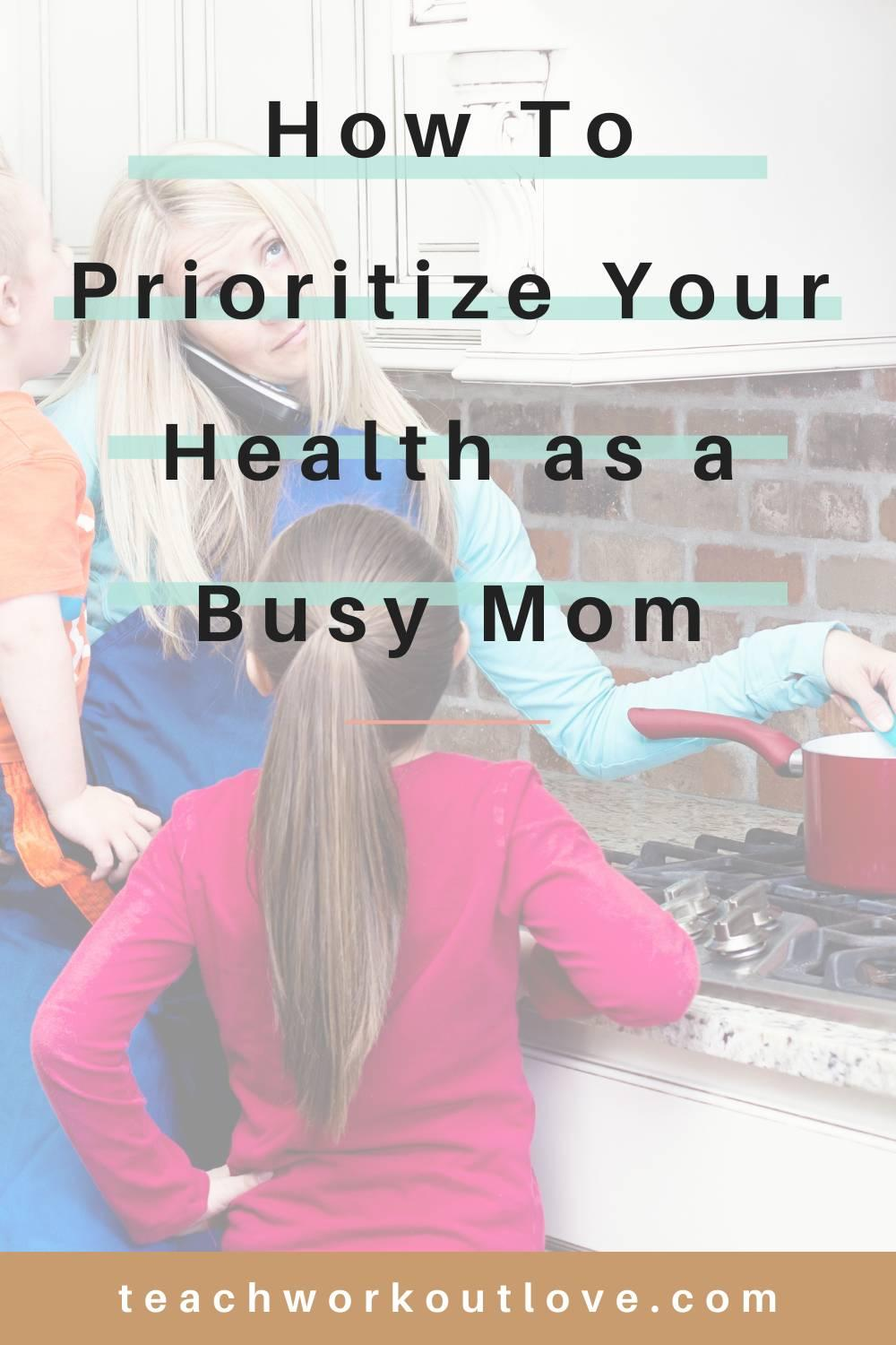 Being busy really puts your health go to the end of the line of things to get done. Here's some tips of how to prioritize your health.
