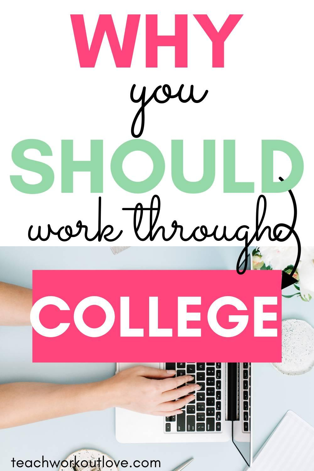 Working during college has a ton of advantages, though, and it's something that you may not have a choice but to consider. Here's why: