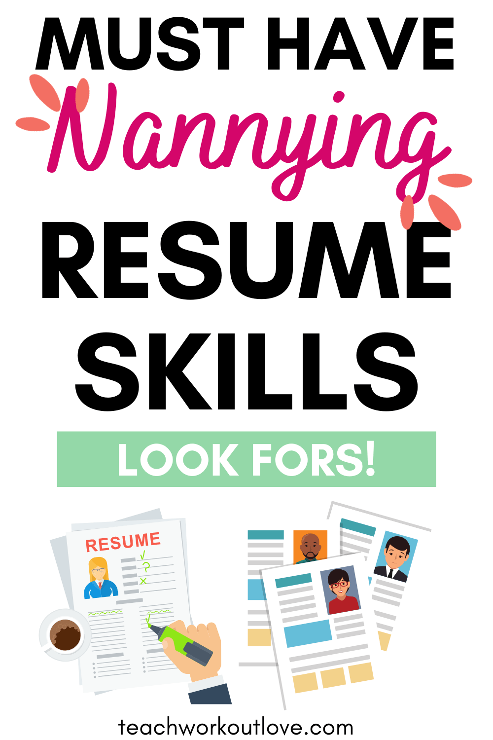 Need some nannying resume tips? Here are the top 10 skills to look for on nannies' resumes before even having an interview.