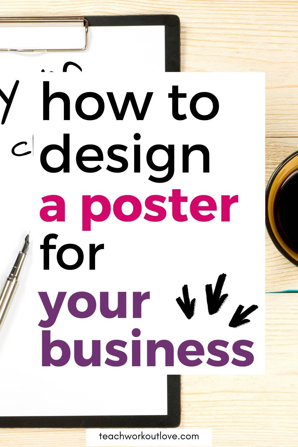 Looking for great ways to market your business? Here are some great tips to design a poster when making advertisements for your company.