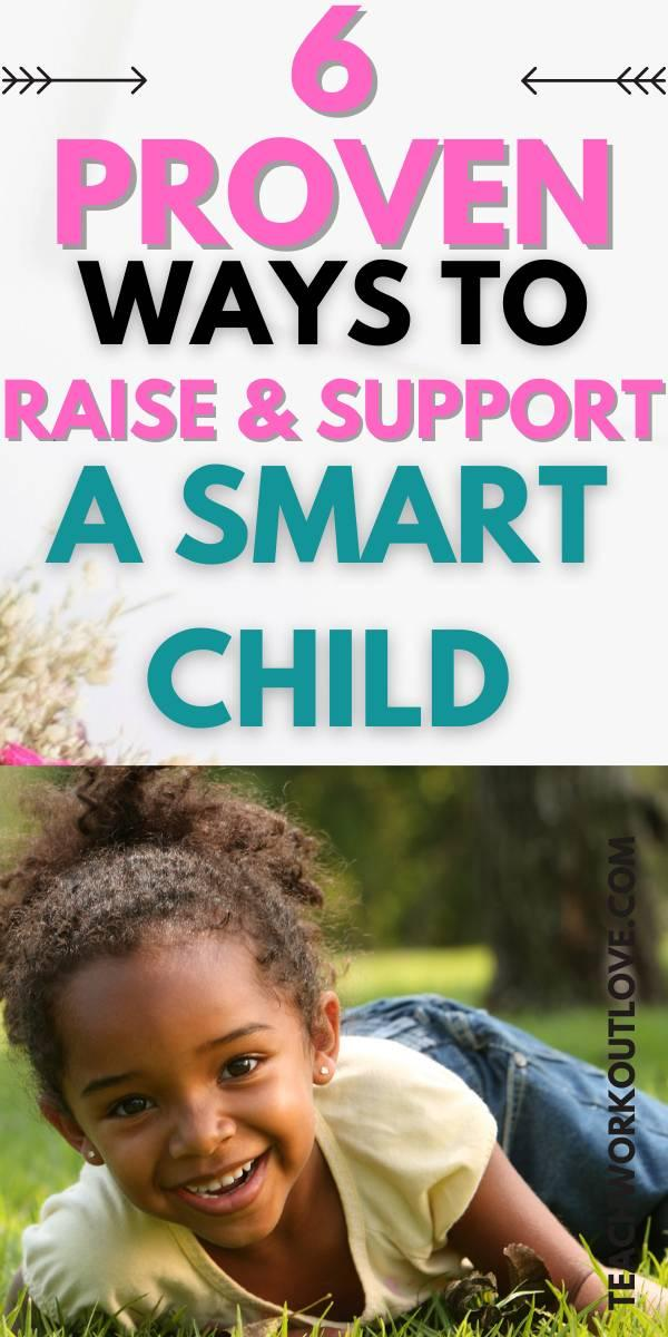 It is the desire of every parent to raise a smart child with their support. Such children have no trouble with education and will begin their careers early.
